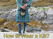 How to Wear a Kilt?